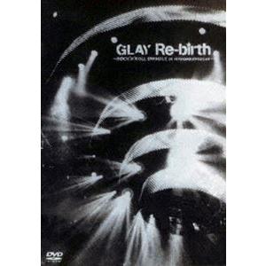 GLAY/Re-birth〜ROCK'N'ROLL SWINDLE at NIPPON BUDOUKAN〜 [DVD]|starclub