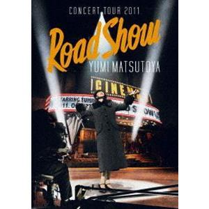 松任谷由実/CONCERT TOUR 2011 Road Show [DVD]|starclub