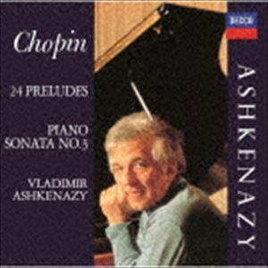 ウラディーミル・アシュケナージ(p) / ショパン:ピアノ・ソナタ第3番、24の前奏曲、他(SHM-...