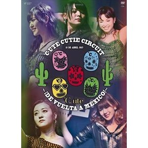 ℃-ute Cutie Circuit 〜!De vuelta a Mexico!〜 [DVD]|starclub