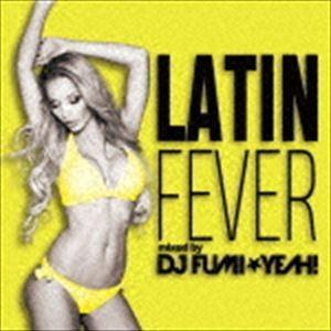 DJ FUMI★YEAH!(MIX) / ラテン・フィーバー mixed by DJ FUMI★YEAH! [CD]|starclub