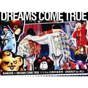 DREAMS COME TRUE/ENEOS × DREAMS COME TRUEドリカム30周年前夜祭〜ENERGY for ALL〜 [DVD]|starclub
