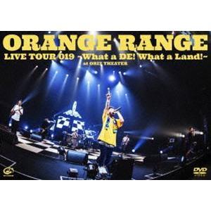 ORANGE RANGE/LIVE TOUR 019 〜What a DE! What a Land!〜 at オリックス劇場 [DVD]|starclub