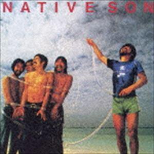 NATIVE SON / ネイティブ・サン(完全生産限定盤/UHQCD) [CD]