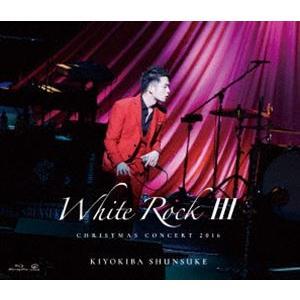 清木場俊介/CHRISTMAS CONCERT 2016「WHITE ROCK III」 [Blu-ray]|starclub