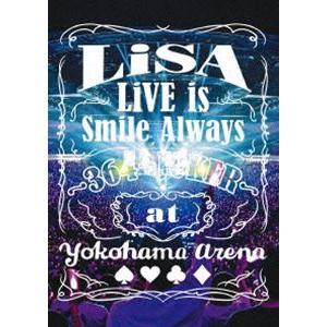 LiSA/LiVE is Smile Always 〜364+JOKER〜 at YOKOHAMA ARENA [Blu-ray]|starclub