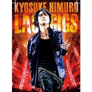 氷室京介/KYOSUKE HIMURO LAST GIGS(通常盤) [DVD]|starclub