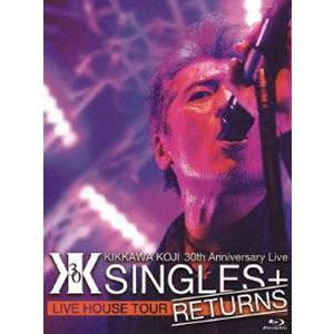 """吉川晃司/KIKKAWA KOJI 30th Anniversary Live """"SINGLES+ RETURNS"""" [Blu-ray] starclub"""