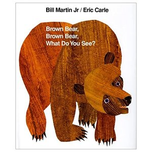 Brown Bear, Brown Bear, What Do You See? (Brown Be...