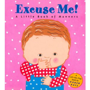 Excuse Me! a Little Book of Manners (Lift-The-Flap Book) 英語 洋書|sunage