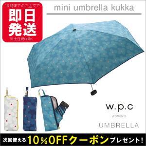 傘 折りたたみ レディース w.p.c 折り畳み雨傘 クッカ kukka 晴雨兼用 花柄 かわいい おしゃれ プレゼント wpc ワールドパーティー sunny-style