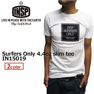 INSP インスピ Tシャツ 半袖 15ss/Surfers Only 4.4oz slim tee IN15019|surfer