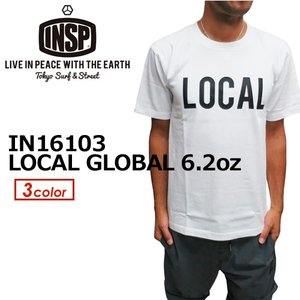 INSP インスピ Tシャツ 半袖 16hs/LOCAL GLOBAL 6.2oz S/S Tee IN16103|surfer