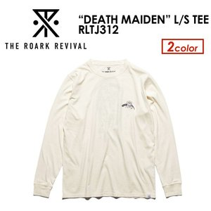 "THE ROARK REVIVAL,ロアーク リバイバル,ロンT,長袖●""DEATH MAIDEN"" L/S TEE RLTJ312