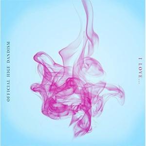 CD/Official髭男dism/I LOVE... (紙ジャケット)|surprise-flower