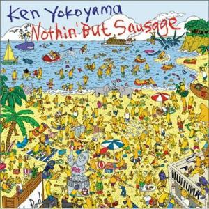 Nothin' But Sausage Ken Yokoyama 発売日:2005年11月9日 種別...