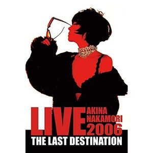 DVD/中森明菜/AKINA NAKAMORI LIVE TOUR 2006 The Last Destination (期間限定版)|surprise-flower