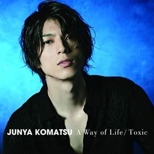 A Way of Life/Toxic (CD+DVD) (Type-2) 小松準弥 発売日:201...