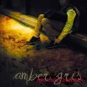 CD/amber gris/AROUND CHILDREN (通常盤)