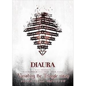 DVD/DIAURA/「Vanishing the Triangle Vision」TOUR FIN...