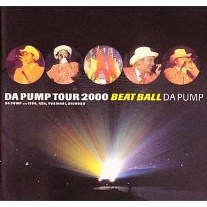 DA PUMP TOUR 2000 BEAT BALL DA PUMP 発売日:2000年12月27...