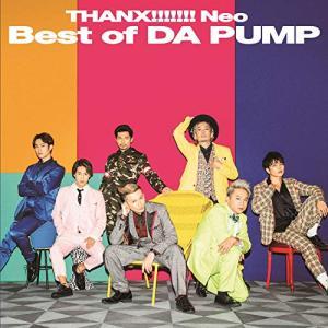 CD/DA PUMP/THANX!!!!!!! Neo Best of DA PUMP (CD+DV...