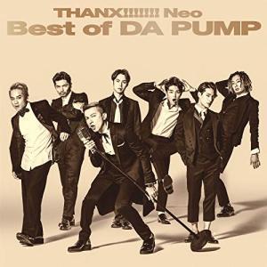 CD/DA PUMP/THANX!!!!!!! Neo Best of DA PUMP (通常盤)