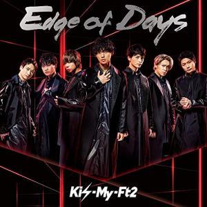CD/Kis-My-Ft2/Edge of Days (通常盤)