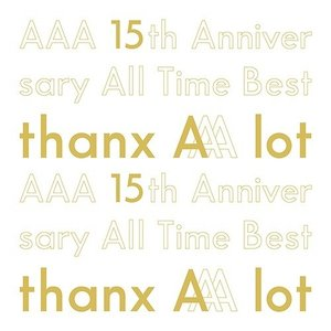 CD/AAA/AAA 15th Anniversary All Time Best -thanx A...