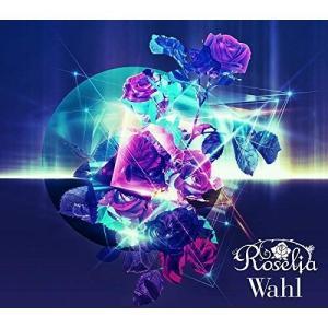 CD/Roselia/Wahl (CD+2Blu-ray) (Blu-ray付生産限定盤)
