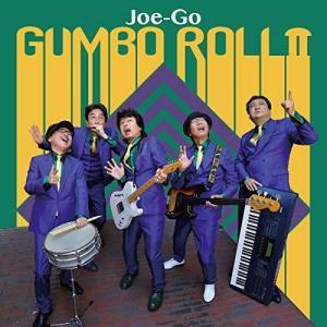 GUMBO ROLL II Joe-Go 発売日:2018年12月16日 種別:CD  こちらの商品...