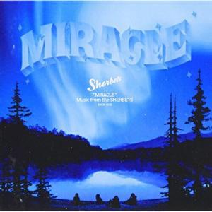MIRACLE (通常盤) SHERBETS 発売日:2007年12月19日 種別:CD