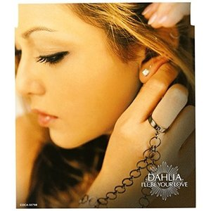 CD/DAHLIA/I'LL BE YOUR LOVE