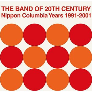 THE BAND OF 20TH CENTURY : NIPPON COLUMBIA YEARS 1...