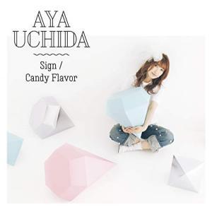 Sign/Candy Flavor (CD+DVD) (初回限定盤A) 内田彩 発売日:2019年3...
