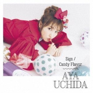 Sign/Candy Flavor (CD+DVD) (初回限定盤B) 内田彩 発売日:2019年3...