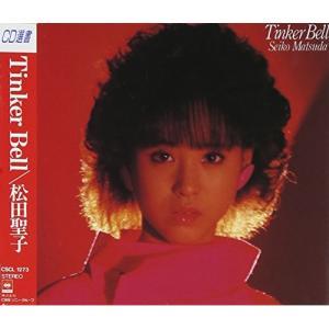 TINKER BELL 松田聖子 発売日:1990年10月15日 種別:CD