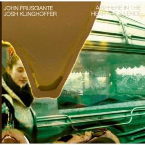 CD/ジョン・フルシアンテ/ア・スフィアー・イン・ザ・ハート・オブ・サイレンス (SHM-CD) (歌詞対訳付/ライナーノーツ)