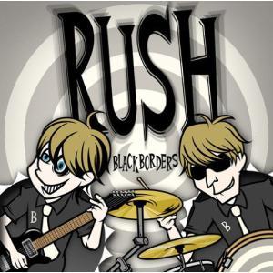 RUSH BLACK BORDERS 発売日:2011年12月7日 種別:CD