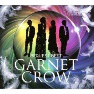 GARNET CROW REQUEST BEST GARNET CROW 発売日:2013年10月9...