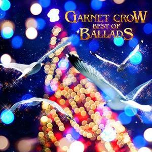 ■タイトル:GARNET CROW BEST OF BALLADS ■アーティスト:GARNET C...