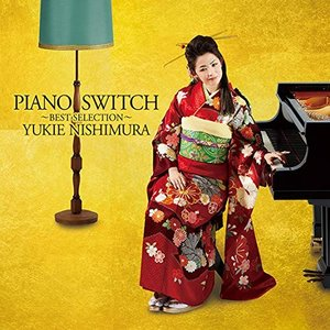 CD/西村由紀江/PIANO SWITCH 〜BEST SELECTION〜 (CD+DVD)|surpriseweb