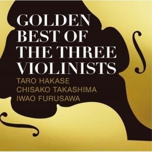 CD/葉加瀬太郎、高嶋ちさ子、古澤巌/GOLDEN BEST OF THE THREE VIOLIN...
