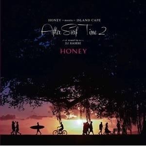 CD/DJ HASEBE/HONEY meets ISLAND CAFE After Surf Ti...