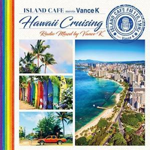 CD/Vance K/ISLAND CAFE meets Hawaii Cruising Radio...