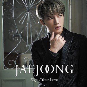 CD/ジェジュン/Sign/Your Love (通常盤)