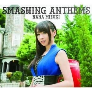 SMASHING ANTHEMS (CD+DVD) (初回限定盤) 水樹奈々 発売日:2015年11...