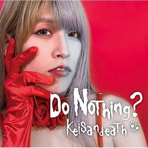 ★CD/Keisandeath/Do Nothing?