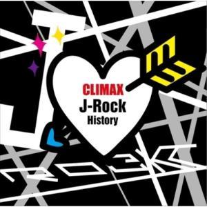 クライマックス J-ロック・ヒストリー オムニバス 発売日:2010年12月22日 種別:CD