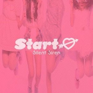 Start→ (通常盤) Silent Siren 発売日:2013年4月10日 種別:CD